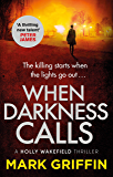 When Darkness Calls: A dark and twisty serial killer thriller (A Holly Wakefield thriller) (English Edition)