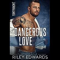 Dangerous Love (TAKEBACK Book 1)