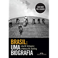 Brasil: uma biografia: Com novo pós-escrito
