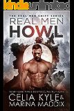 Real Men Howl (Real Men Romance | Paranormal Werewolf Romance) (Real Men Shift Book 1)