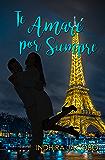Te amaré por siempre (La chica de mis sueño nº 2) (Spanish Edition)