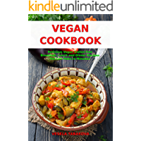 Vegan Cookbook: Delicious Vegan Gluten-free Breakfast, Lunch and Dinner Recipes You Can Make in Minutes!: Healthy Vegan…