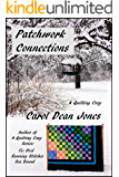 PATCHWORK CONNECTIONS (A Quilting Cozy Book 4)
