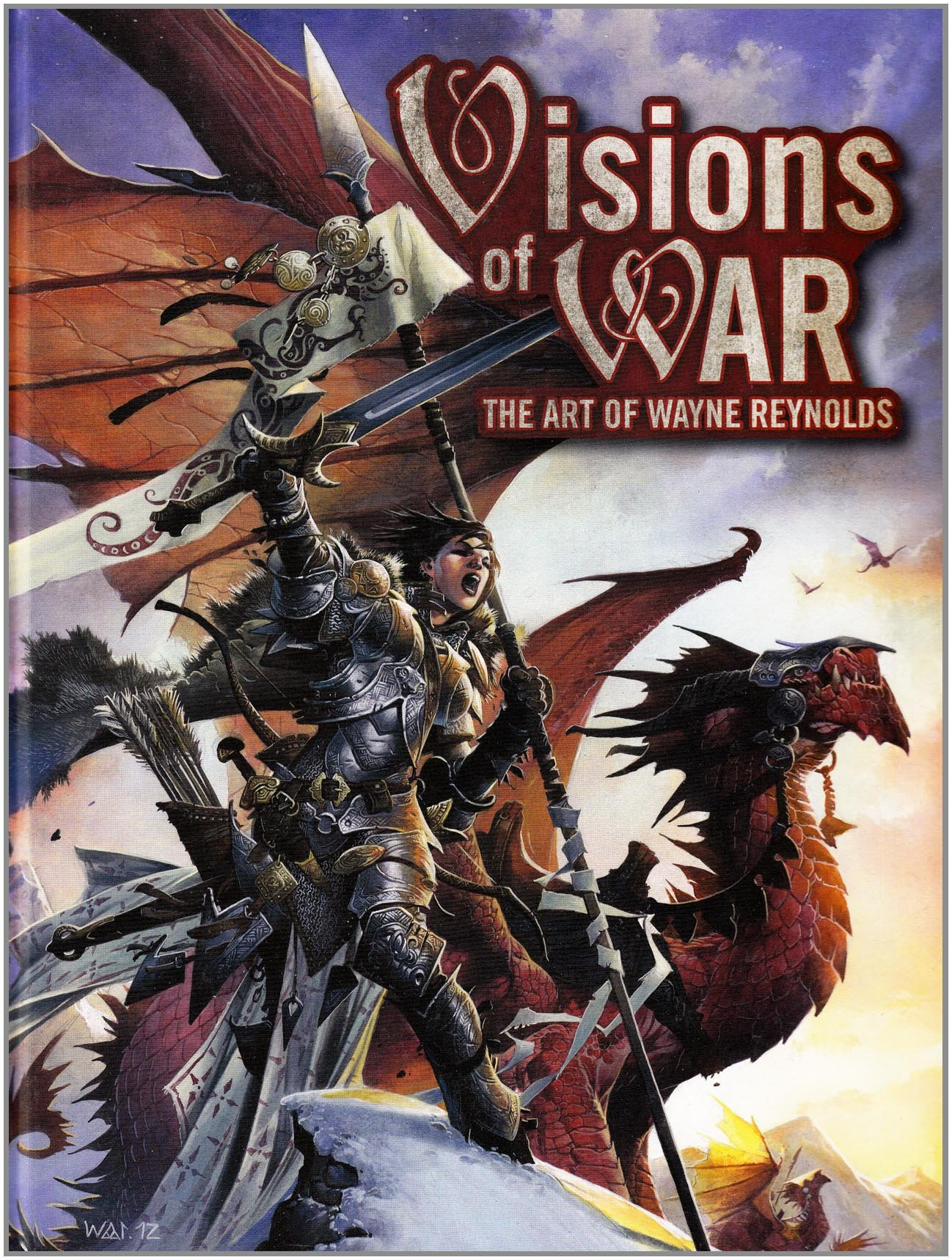 Visions of WAR: The Art of Wayne Reynolds: Wayne Reynolds ...