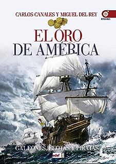 El oro de América (Crónicas de la Historia)