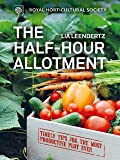 RHS Half Hour Allotment: Timely Tips for the Most Productive Plot Ever