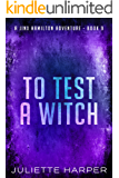 To Test a Witch (A Jinx Hamilton Mystery Book 9)