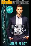The Scientist, the Sea, and the Billionaire (Destination Billionaire Romance Book 8)