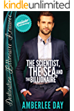 The Scientist, the Sea, and the Billionaire (Destination Billionaire Romance Book 8)
