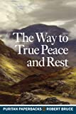 The Way to True Peace and Rest (Puritan Paperbacks)