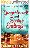 Gingerbread and Scary Endings (Sandy Bay Cozy Mystery Book 7)