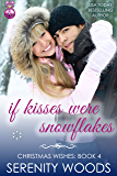 If Kisses Were Snowflakes (Christmas Wishes Book 4)