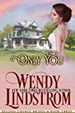 Only You: A Sweet & Clean Historical Romance (Second Chance Brides Book 4)
