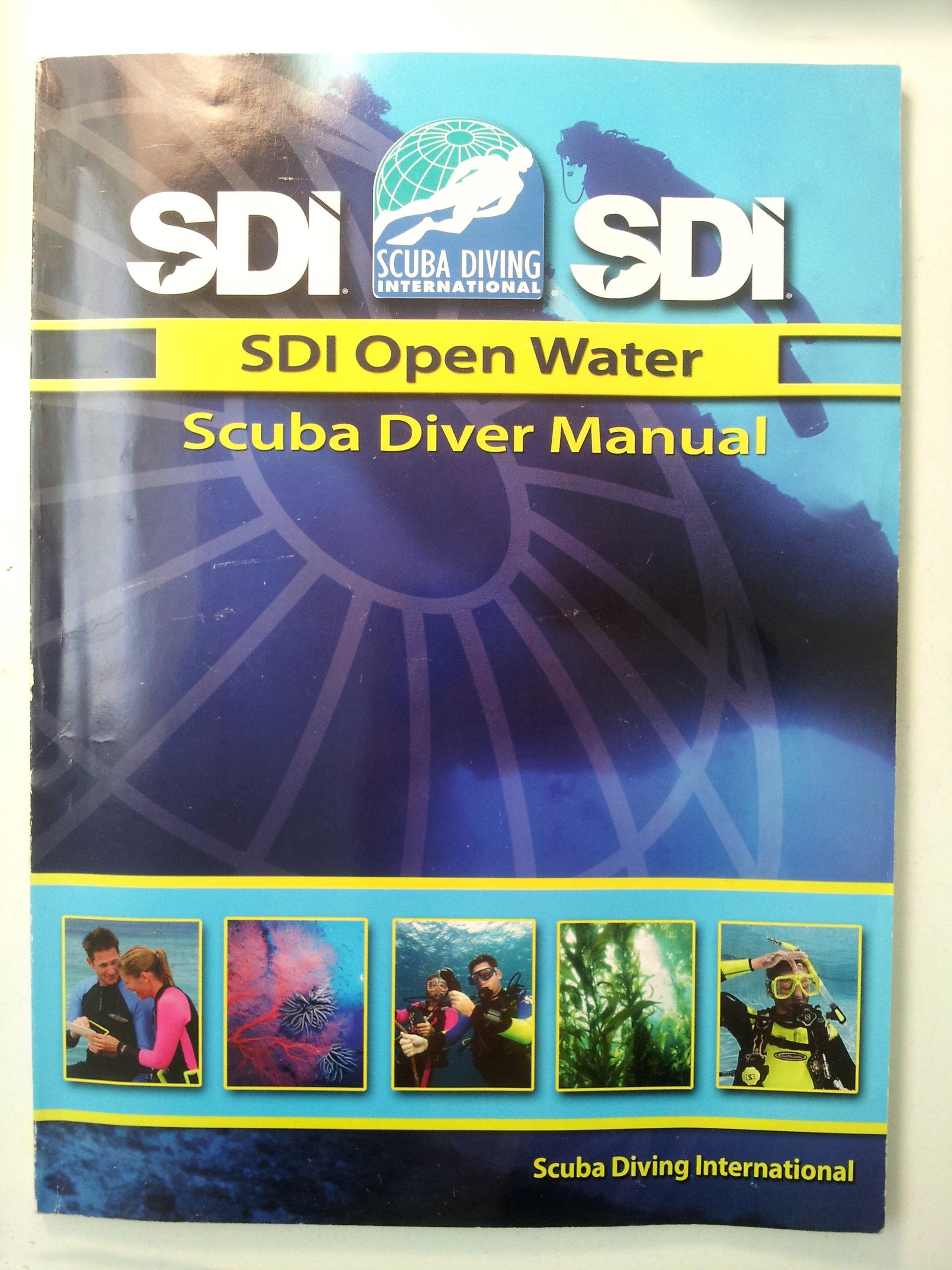 SDI Open Water Scuba Diver Manual: Katie Schickel, Steve Lewis, Lynn  Hendrickson, Doug Arnberg, Harry Averill, Bret Gilliam, Sean Harrison:  9781931451086: ...