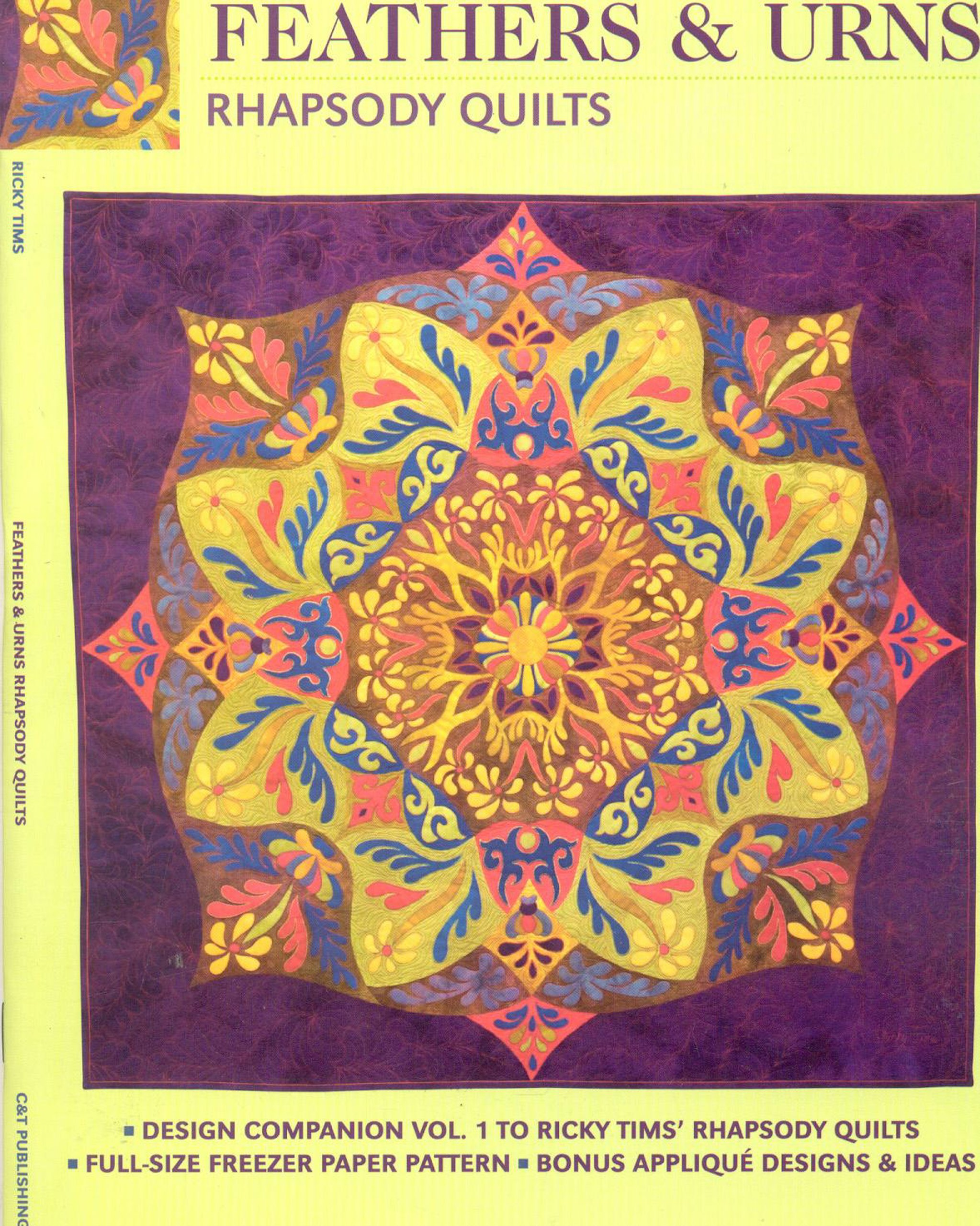 Feathers and Urns: Rhapsody Quilts: Design Companion Vol. 1 to ... : ricky tims quilt patterns - Adamdwight.com