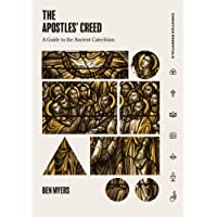 The Apostles' Creed: A Guide to the Ancient Catechism (Christian Essentials)