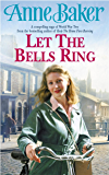 Let The Bells Ring: A gripping wartime saga of family, romance and danger