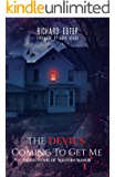 The Devil's Coming To Get Me: The Haunting of Malvern Manor