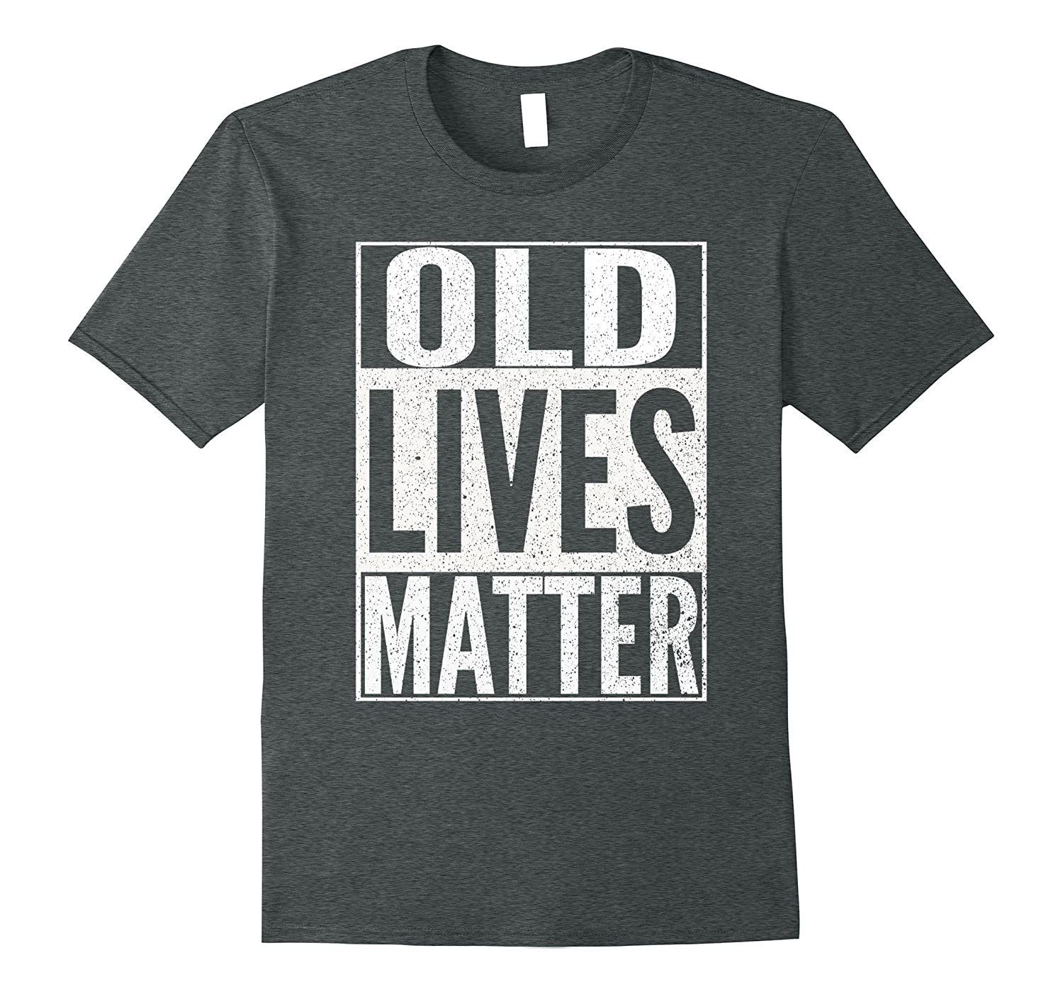 Funny Old Lives Matter Humor Novelty People Joke T-Shirt-FL