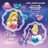 Princesas. Pide un deseo: ¡Con más de 30 adhesivos que brillan en la oscuridad! (Disney. Princesas)