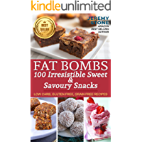Fat Bombs 100 Irresistible Sweet & Savoury Snacks