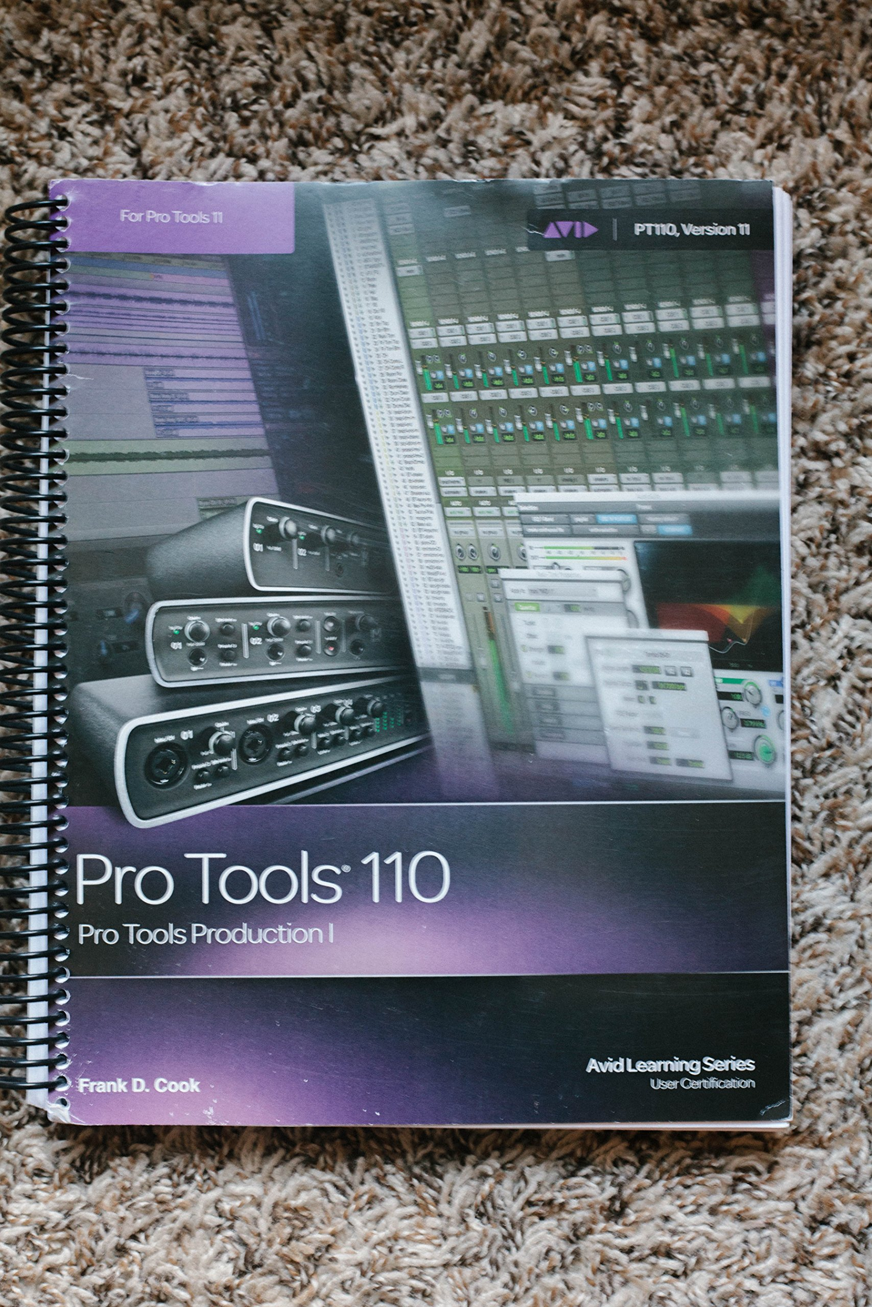PT 110 PRO TOOLS PRODUCTION: Frank Cook: 9781936121687