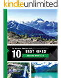 The 10 Best Hikes Around Whistler, Canada in BC's Coast Mountains: The Greatest Hikes on Earth Series