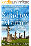 In the Shadow of the Manor: Historical Fiction, An Irish Family Saga: Book 2: Absolution (The Manor Series)