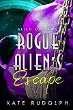 Rogue Alien's Escape: Alien Romance (Alien Outlaws Book 1)