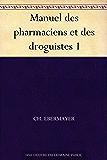 Manuel des pharmaciens et des droguistes 1
