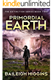 Primordial Earth: Book 2 (The Extinction Series - A Prehistoric, Post-Apocalyptic, Sci-Fi Thriller)