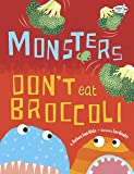 Monsters Don't Eat Broccoli