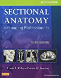 Workbook for Sectional Anatomy for Imaging Professionals, 3e