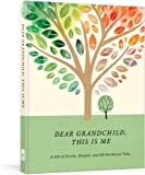 Dear Grandchild, This Is Me: A Gift of Stories, Wisdom, and Off-the-Record Tales