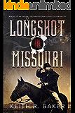 Longshot in Missouri (The Longshot Series Book 1)