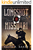 Longshot in Missouri: A Civil War Novel (The Longshot Series Book 1)