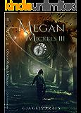 Megan Mickels III: Passado