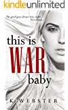 This is War, Baby (War & Peace Book 1)