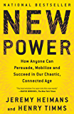 New Power: How Power Works in Our Hyperconnected World--and How to Make It Work for You (English Edition)