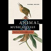Animal Musicalities: Birds, Beasts, and Evolutionary Listening (Music