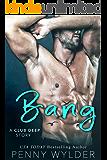 Bang (A Club Deep Story)