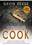 The Glass Cook: A gripping and authentic crime thriller (Alex Landon Case Files Book 1) (English Edition)