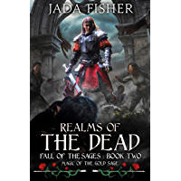 Realms of the Dead: Magic of the Gold Sage (Fall of the Sages Book 2)