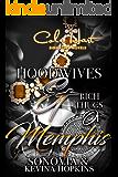 Hoodwives & Rich Thugs of Memphis