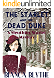 The Starlet and the Dead Duke (A Sleuthing Starlet Mystery Book 1)