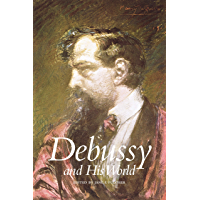 Debussy and His World (The Bard Music Festival) (English Edition)