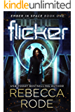 Flicker: Ember in Space Book One: A Science Fiction Romance Thriller