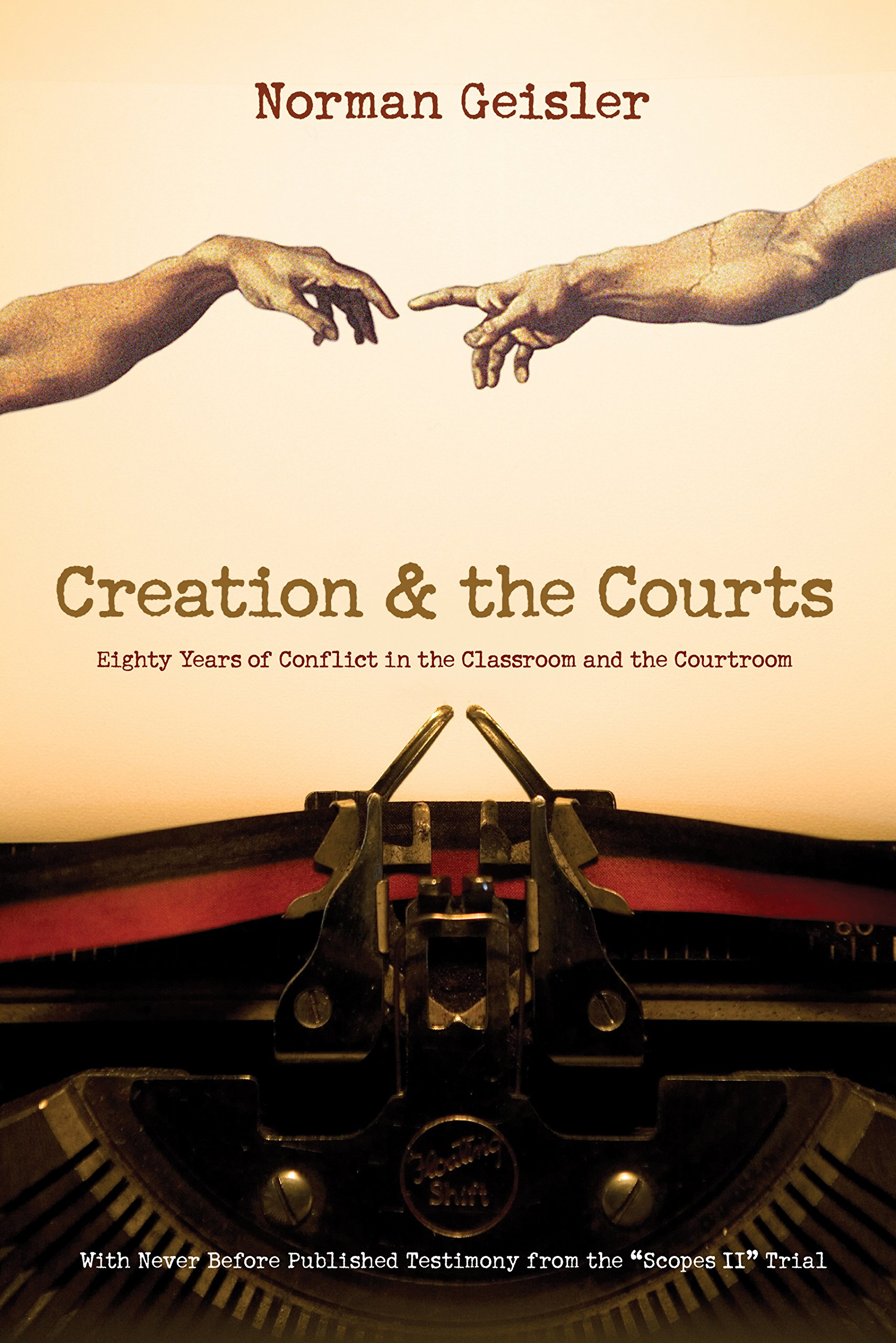 """Download Creation and the Courts (With Never Before Published Testimony from the """"Scopes II"""" Trial): Eighty Years of Conflict in the Classroom and the Courtroom pdf"""
