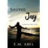 Saving Jay (Breaking Free Book 3)