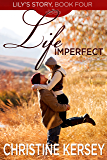 Life Imperfect (Lily's Story, Book 4)